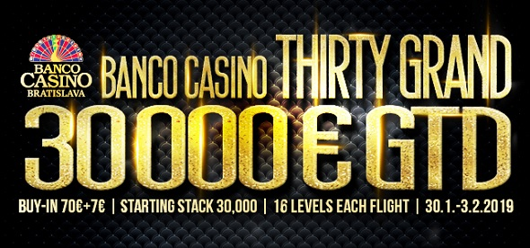 Banco Casino Thirty Grand - leden 2019
